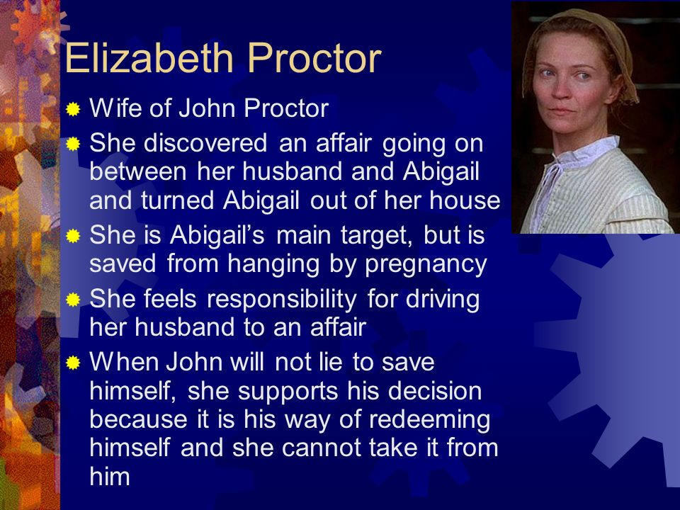 essay on elizabeth proctor · check out our top free essays on elizabeth proctor and abigail williams to help you write your own essay.