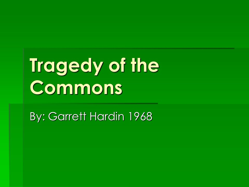 the tragedy of the commons by garrett hardin essay