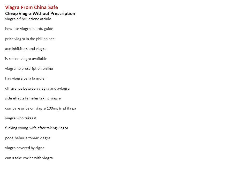 viagra from china safe cheap viagra without prescription viagra e