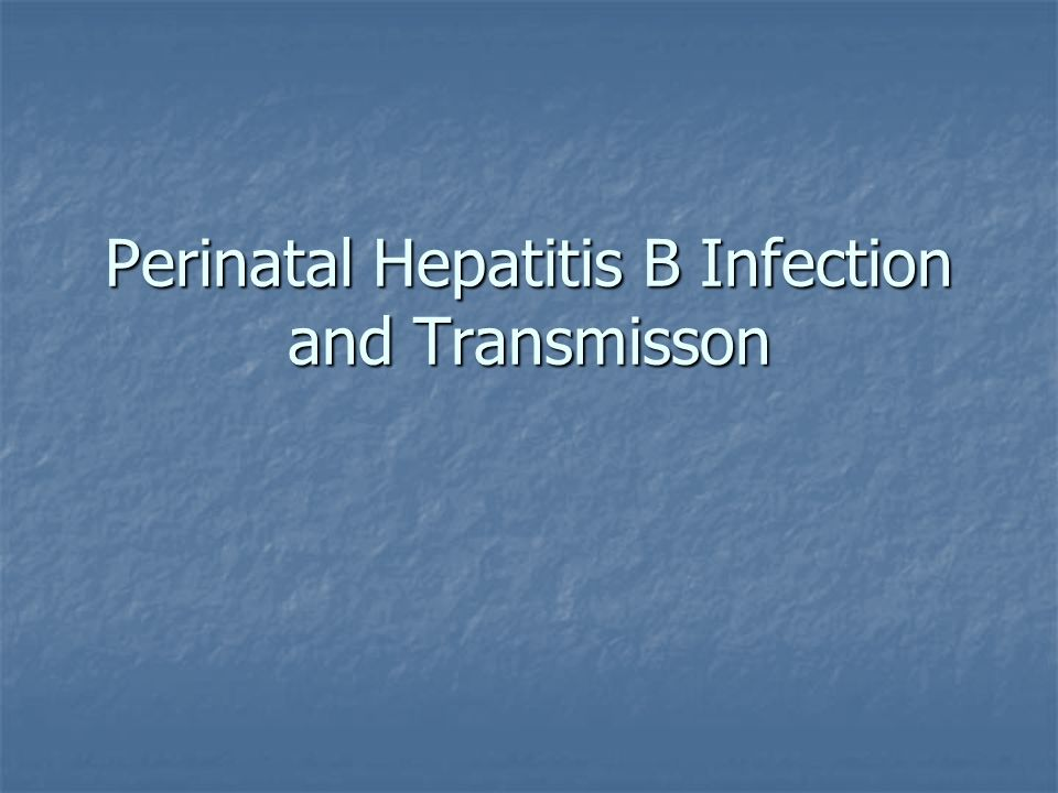 Perinatal Hepatitis B Infection and Transmisson