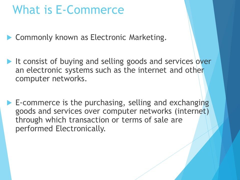 What is E-Commerce  Commonly known as Electronic Marketing.
