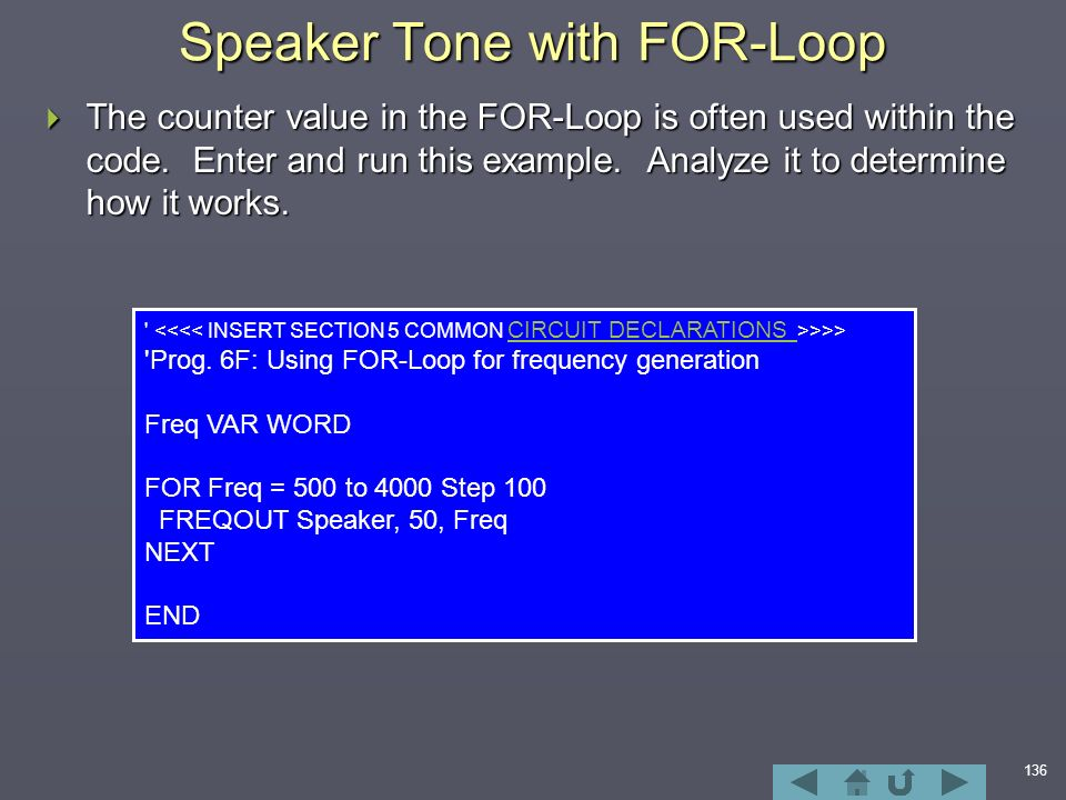 136 Speaker Tone with FOR-Loop  The counter value in the FOR-Loop is often used within the code.