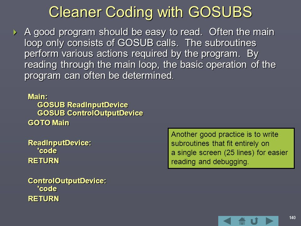 140 Cleaner Coding with GOSUBS  A good program should be easy to read.