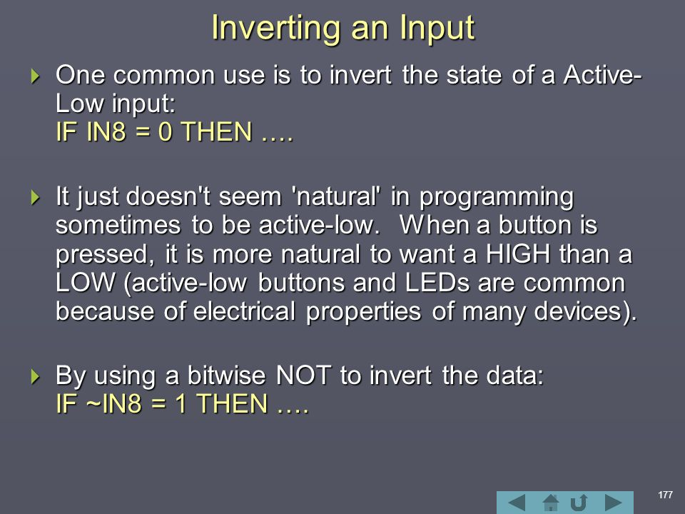 177  One common use is to invert the state of a Active- Low input: IF IN8 = 0 THEN ….