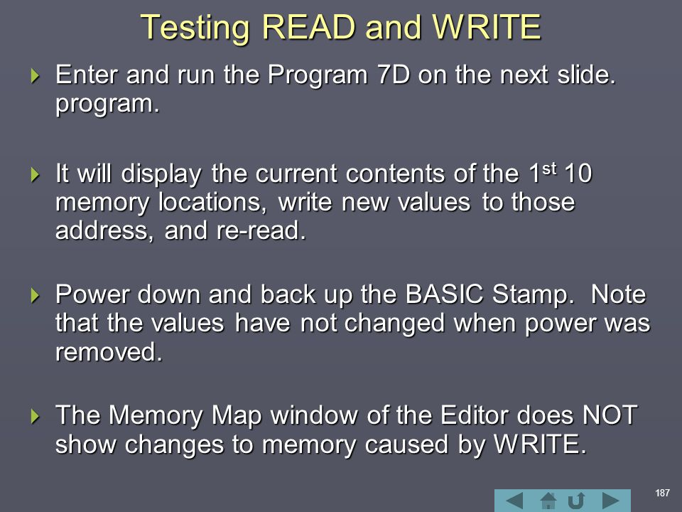 187 Testing READ and WRITE  Enter and run the Program 7D on the next slide.