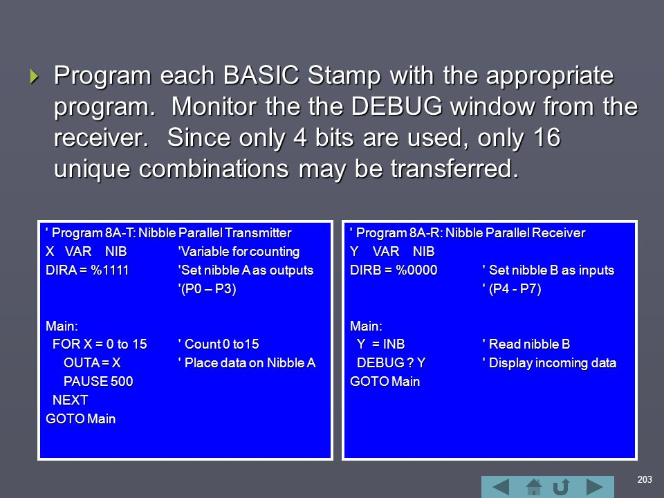 203  Program each BASIC Stamp with the appropriate program.