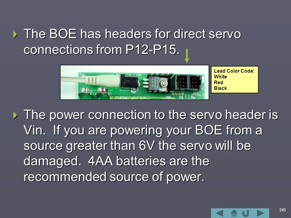 245  The BOE has headers for direct servo connections from P12-P15.