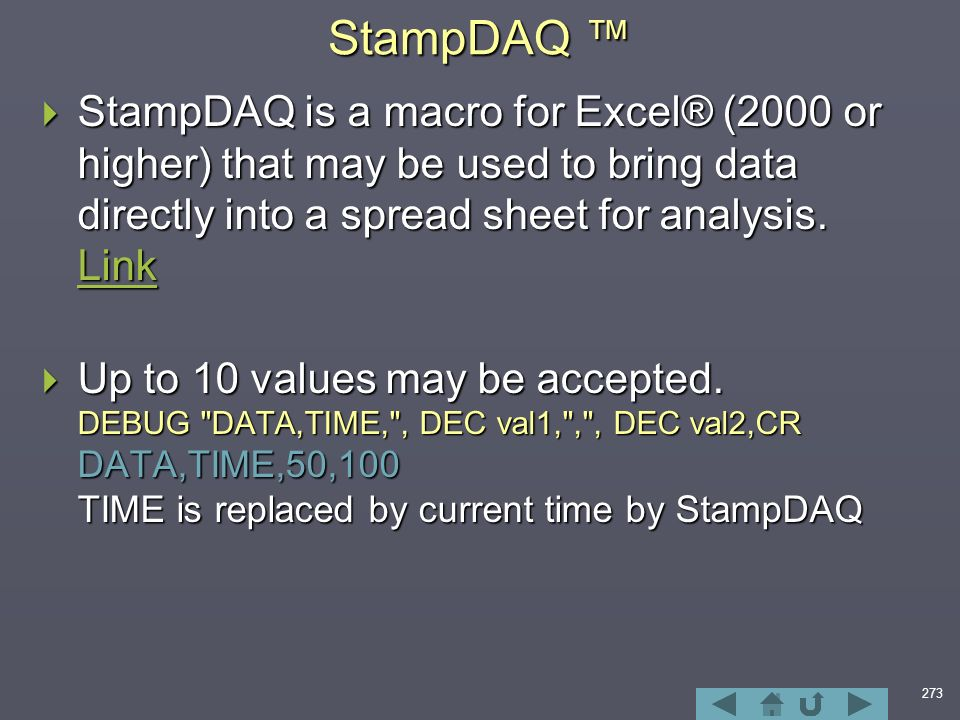 273 StampDAQ ™  StampDAQ is a macro for Excel® (2000 or higher) that may be used to bring data directly into a spread sheet for analysis.