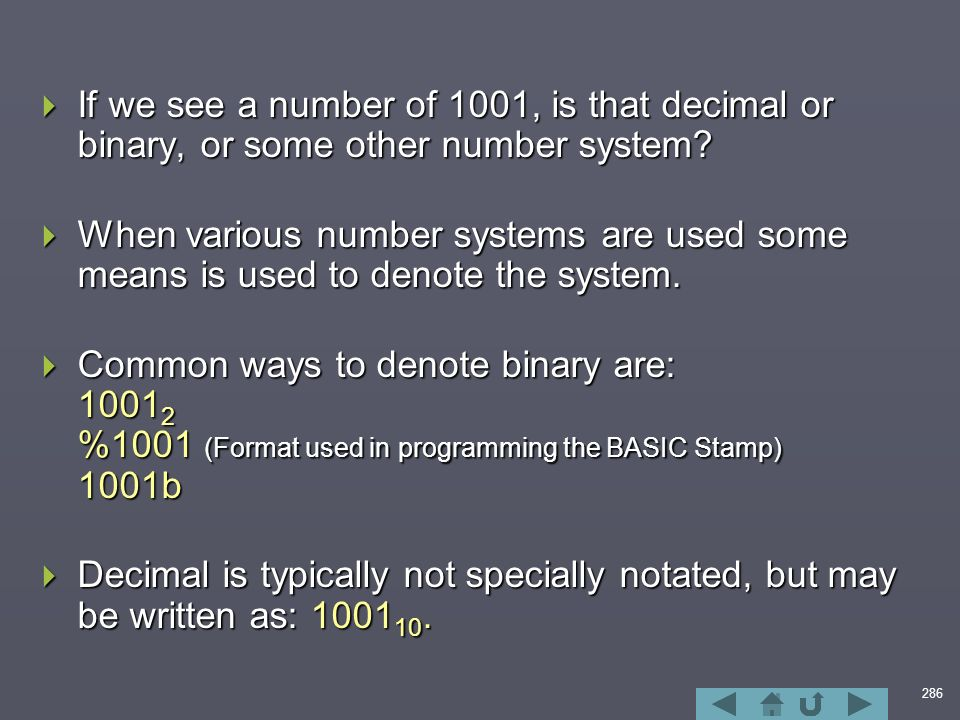286  If we see a number of 1001, is that decimal or binary, or some other number system.