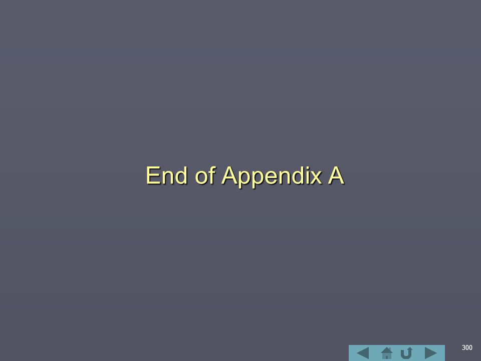 300 End of Appendix A