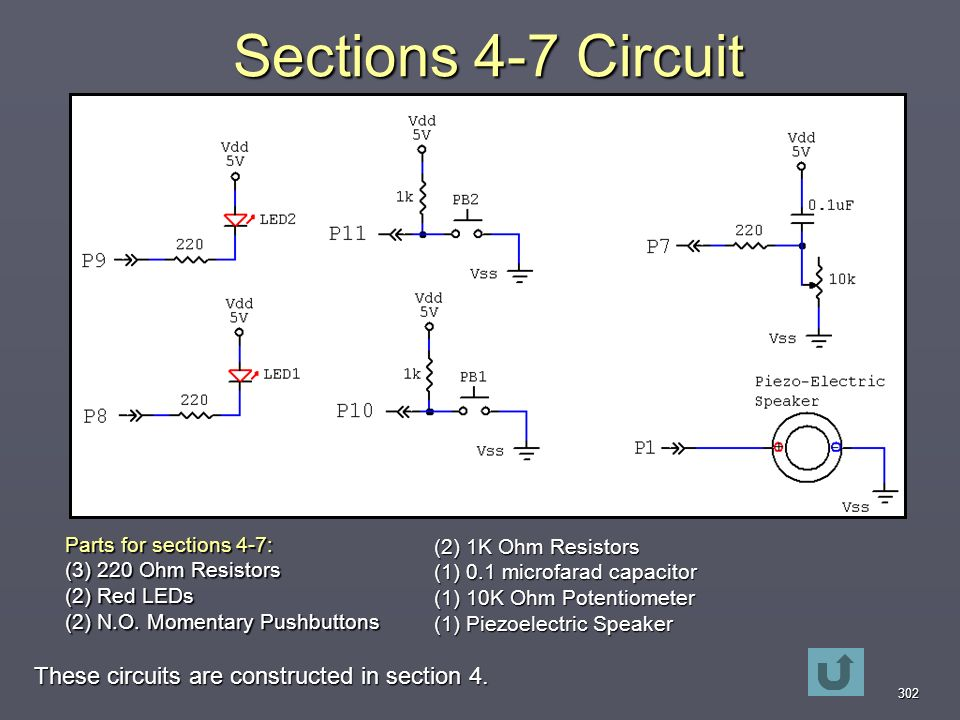 302 Sections 4-7 Circuit These circuits are constructed in section 4.