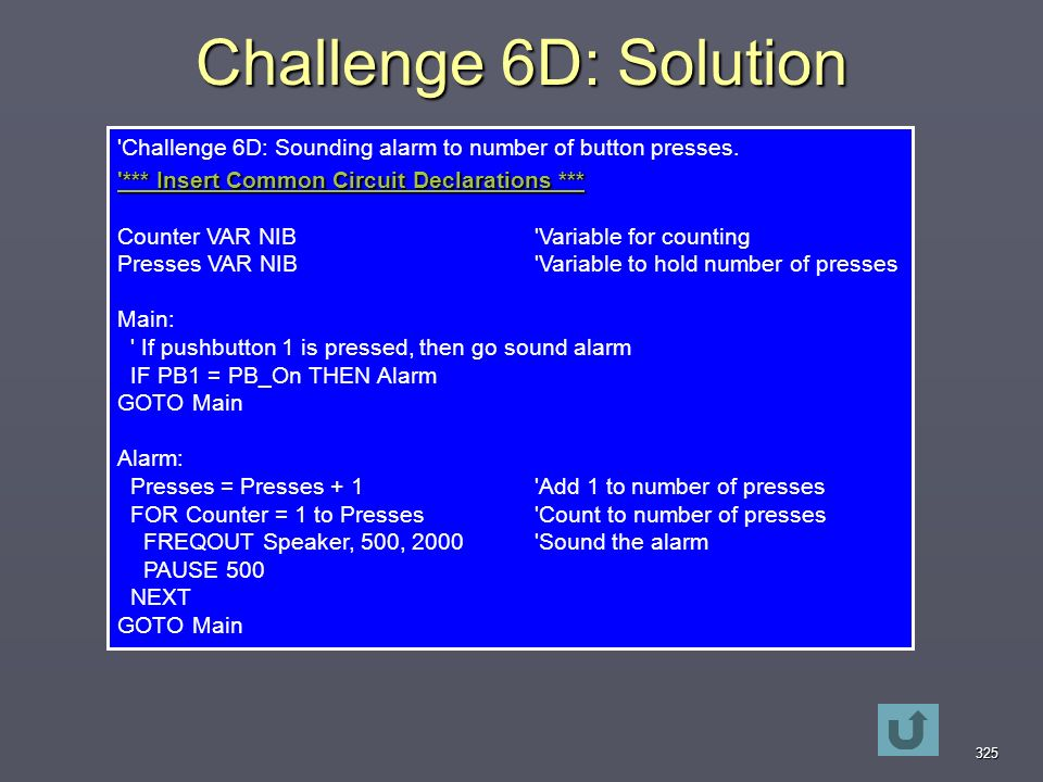 325 Challenge 6D: Solution Challenge 6D: Sounding alarm to number of button presses.