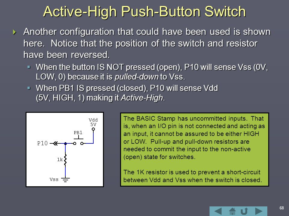 68 Active-High Push-Button Switch  Another configuration that could have been used is shown here.