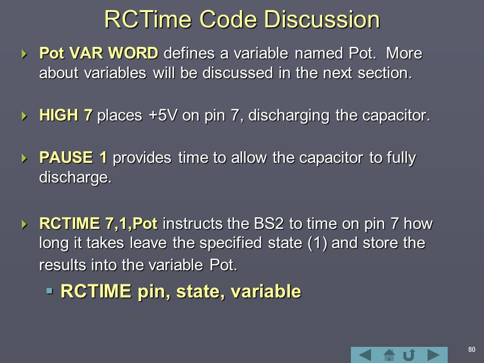 80 RCTime Code Discussion  Pot VAR WORD defines a variable named Pot.