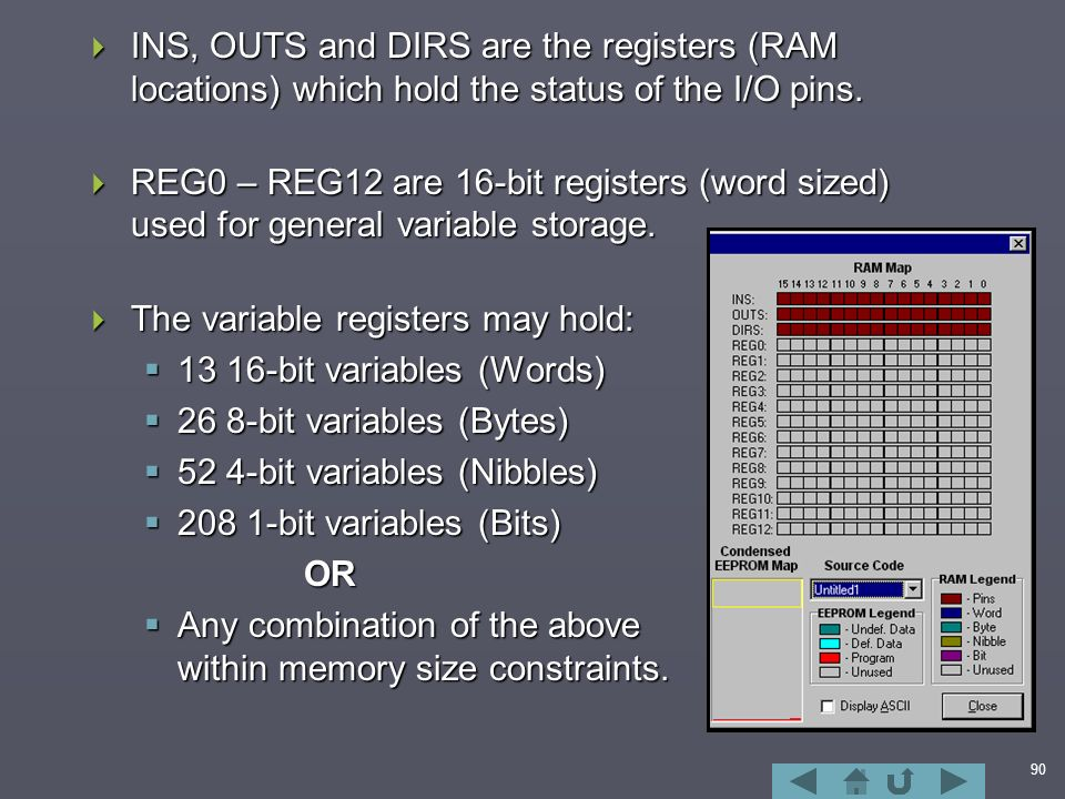 90  INS, OUTS and DIRS are the registers (RAM locations) which hold the status of the I/O pins.