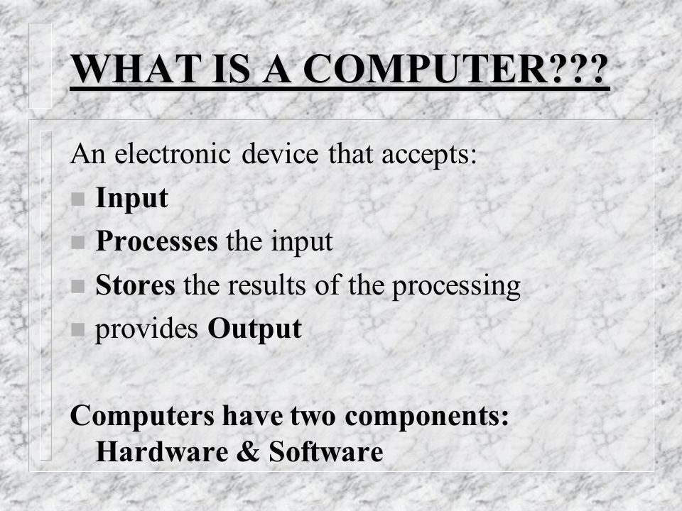 WHAT IS A COMPUTER .