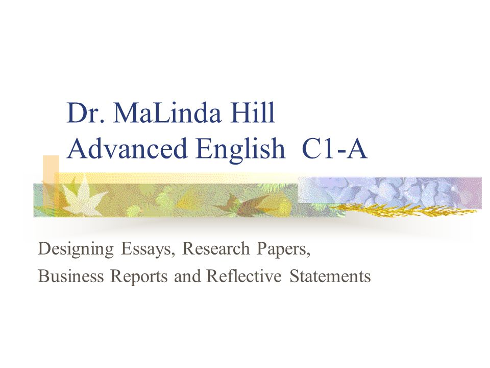 Dr Malinda Hill Advanced English Ca Designing Essays Research   Dr Malinda Hill Advanced English