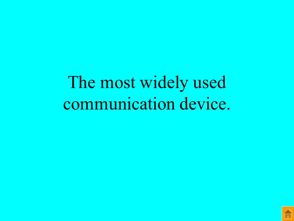 The most widely used communication device.