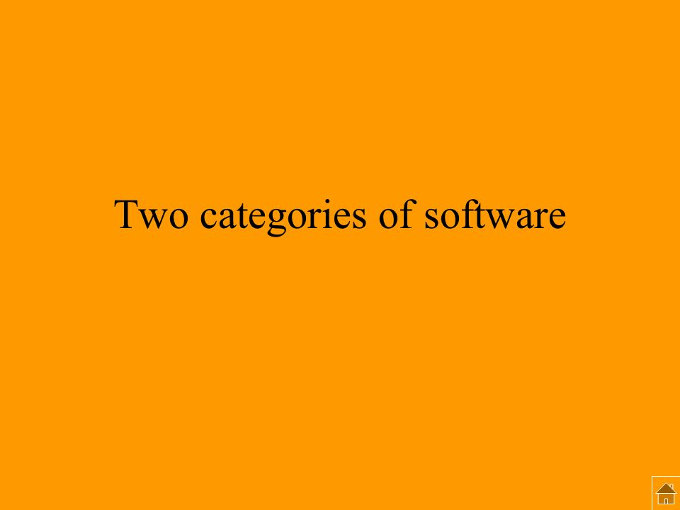 Two categories of software