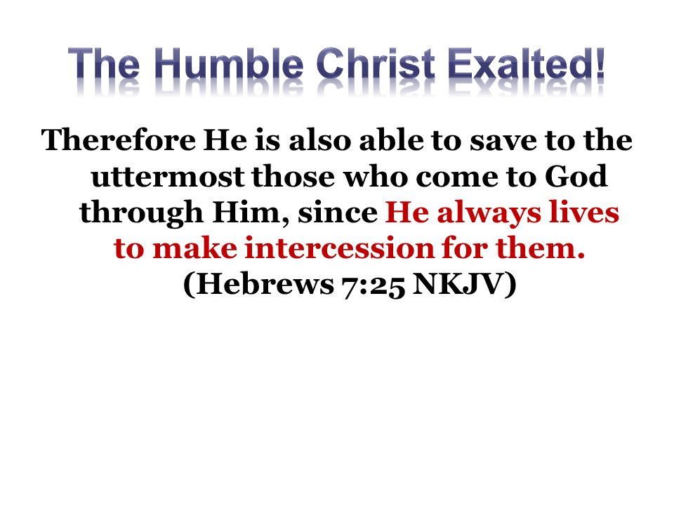 therefore he is also able to save to the uttermost those who  e to god through pride thrust nebuchadnezzar out of men u0027s society saul out of his      rh   slideplayer