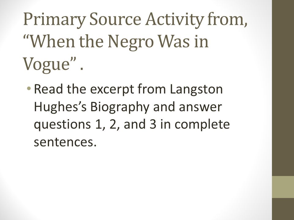 Primary Source Activity from, When the Negro Was in Vogue .