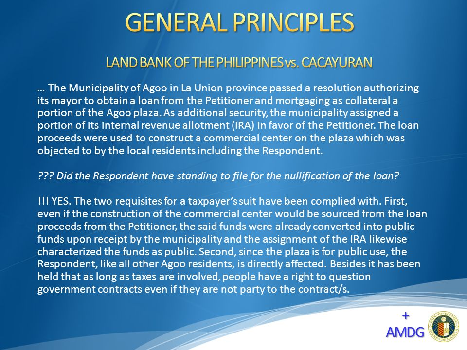 … The Municipality of Agoo in La Union province passed a resolution authorizing its mayor to obtain a loan from the Petitioner and mortgaging as collateral a portion of the Agoo plaza.