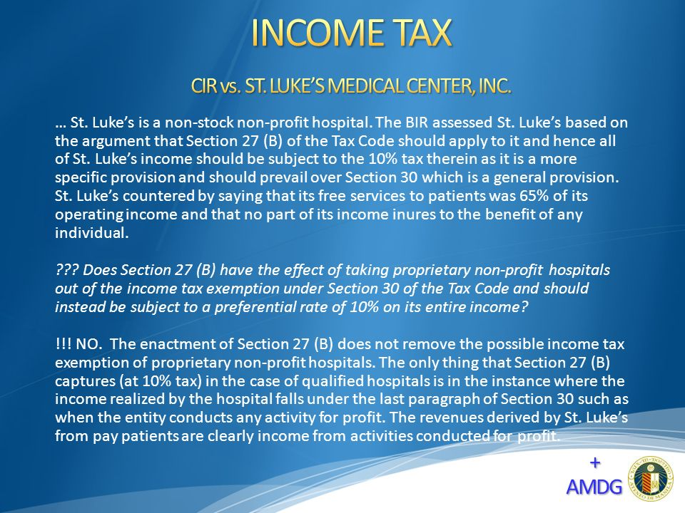 … St. Luke's is a non-stock non-profit hospital. The BIR assessed St.
