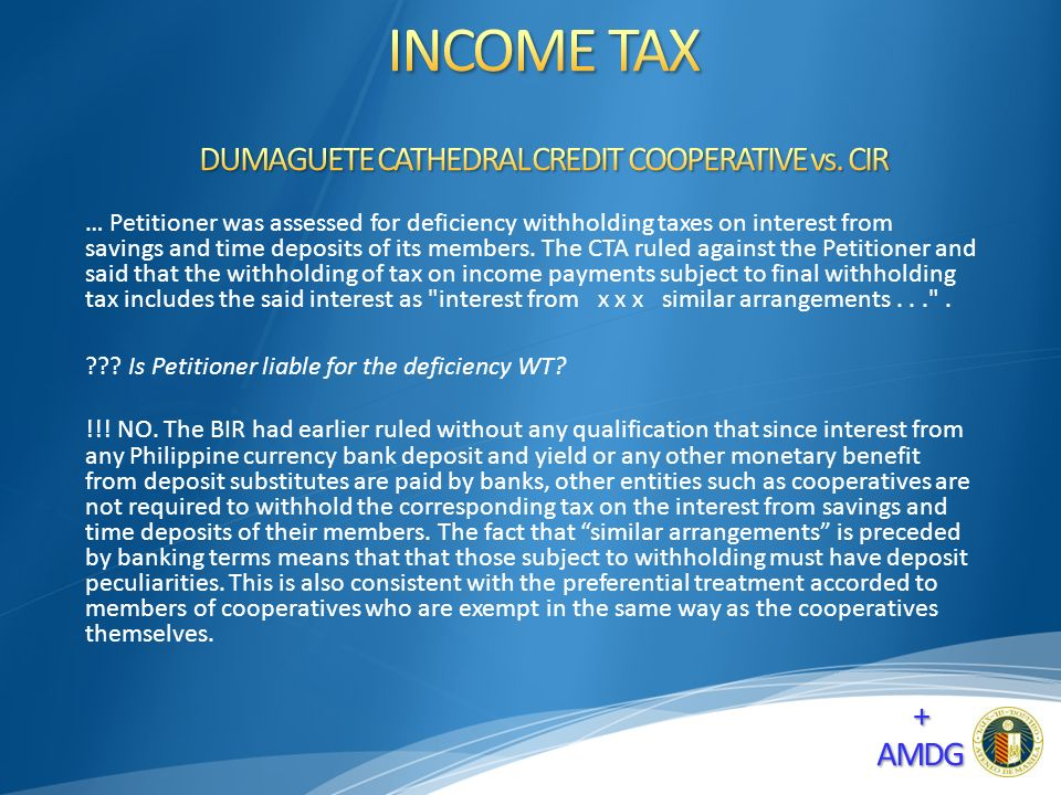 … Petitioner was assessed for deficiency withholding taxes on interest from savings and time deposits of its members.