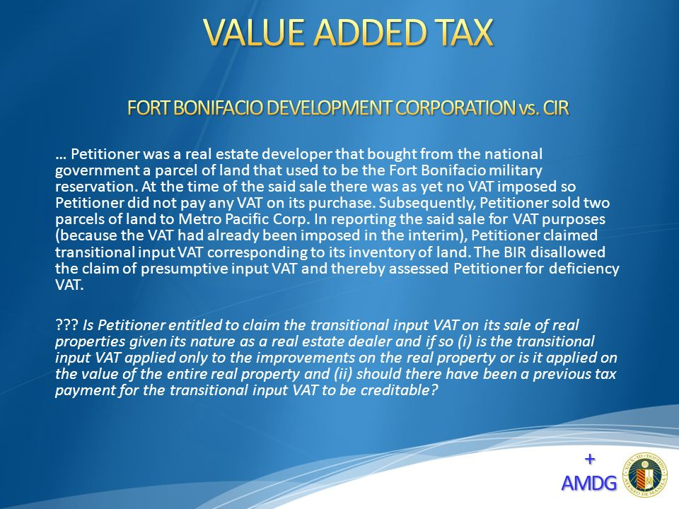 … Petitioner was a real estate developer that bought from the national government a parcel of land that used to be the Fort Bonifacio military reservation.