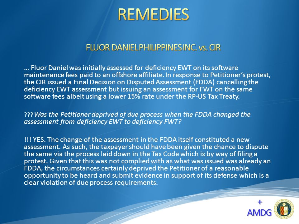 … Fluor Daniel was initially assessed for deficiency EWT on its software maintenance fees paid to an offshore affiliate.