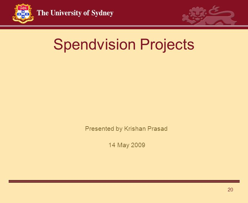 20 Spendvision Projects Presented by Krishan Prasad 14 May 2009