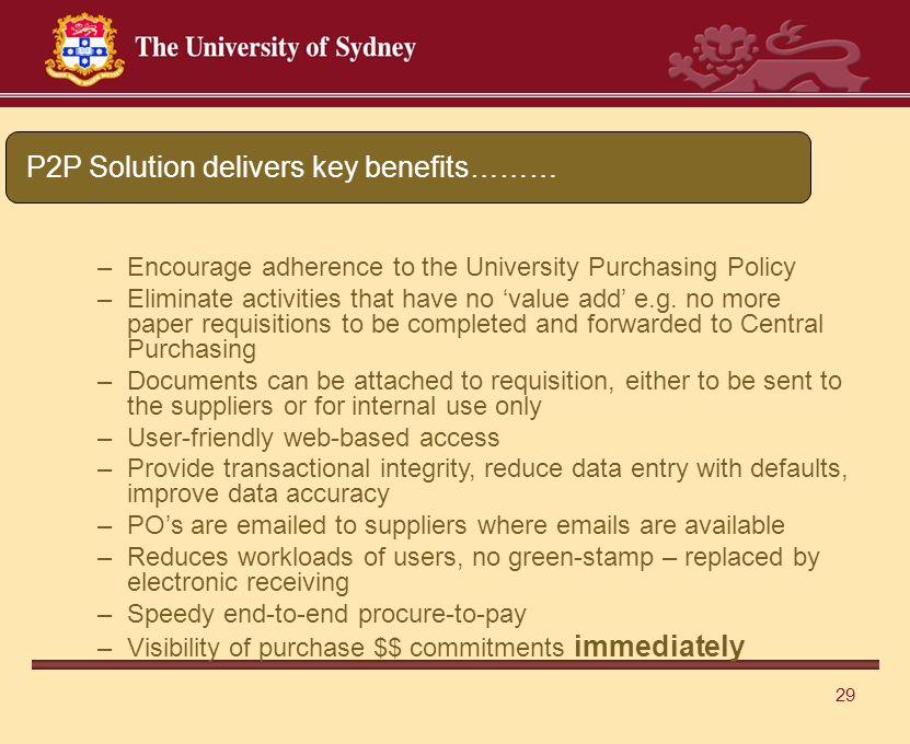 29 –Encourage adherence to the University Purchasing Policy –Eliminate activities that have no 'value add' e.g.