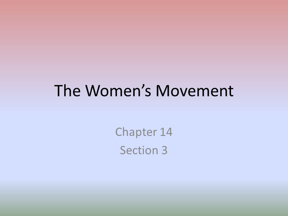 The Women's Movement Chapter 14 Section 3
