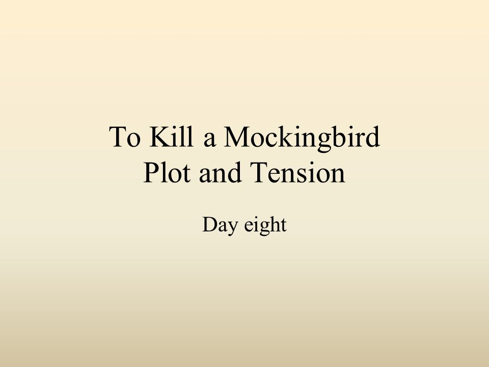 To kill a mockingbird plot and tension day eight ppt download 1 to kill a mockingbird plot and tension day eight ccuart Images