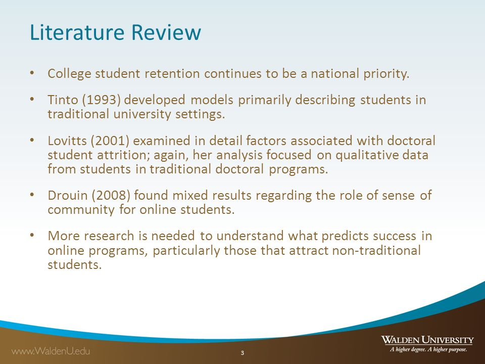 Literature Review College student retention continues to be a national priority.