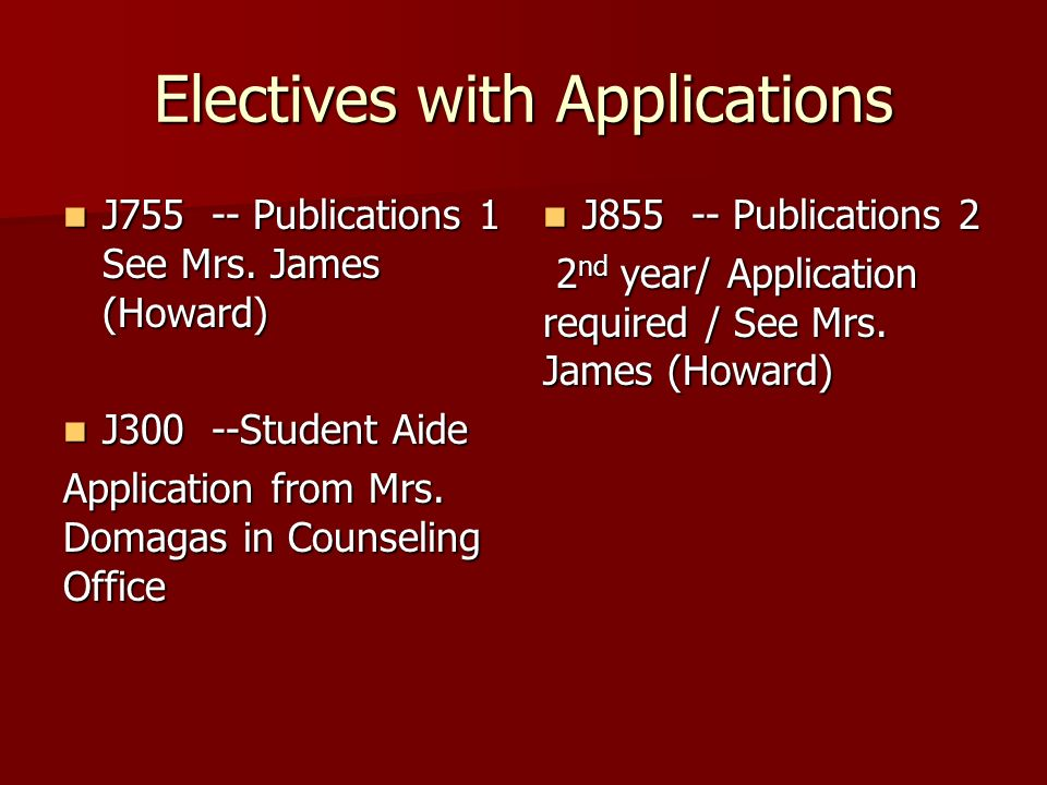 Electives with Applications J Publications 1 See Mrs.
