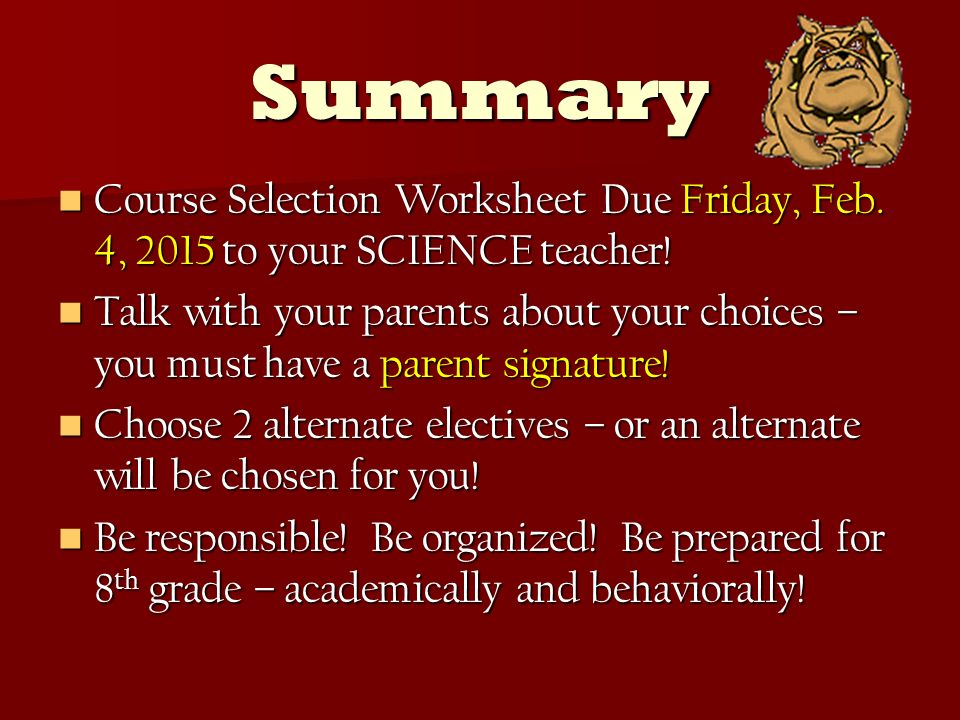 Summary Course Selection Worksheet Due Friday, Feb.