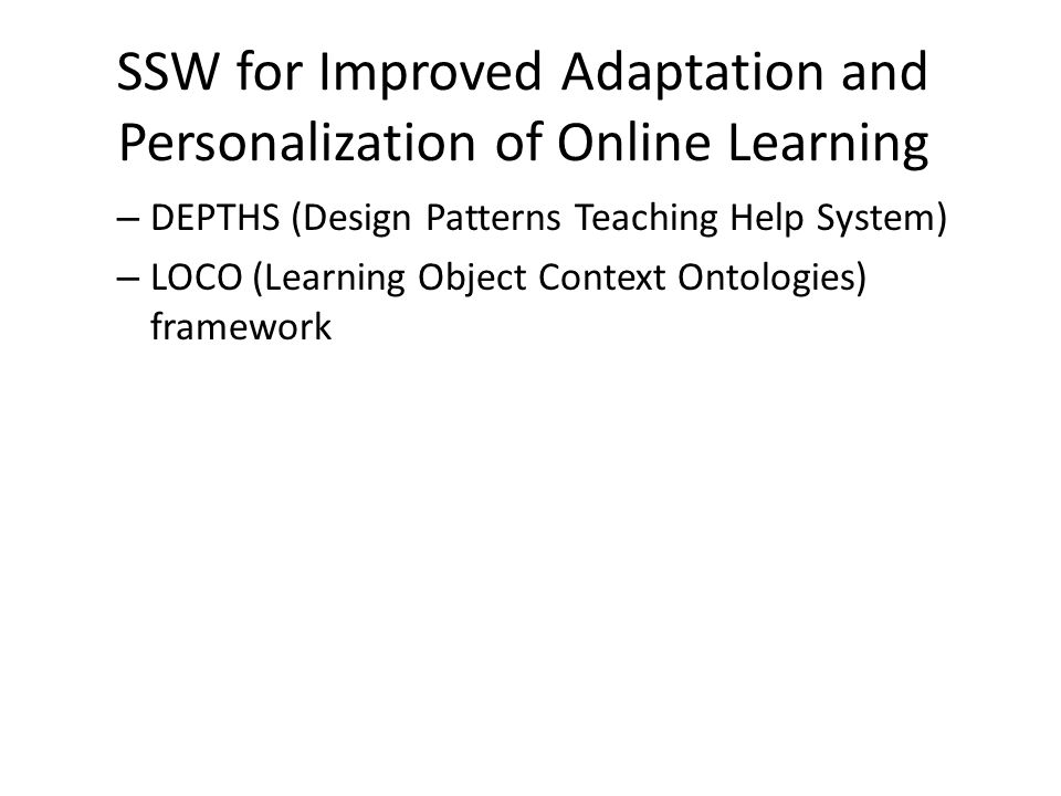 SSW for Ubiquitous Access to Learning Resources – Location-based social networking – Ways for regulating access to private data Policy languages