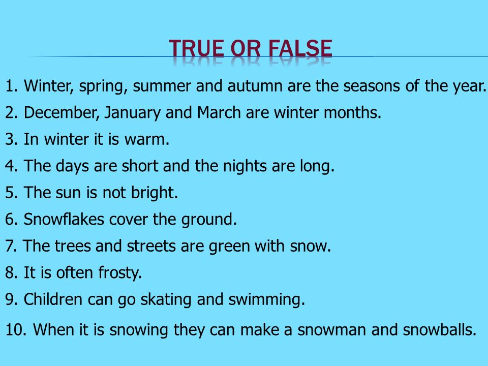 1. Winter, spring, summer and autumn are the seasons of the year.