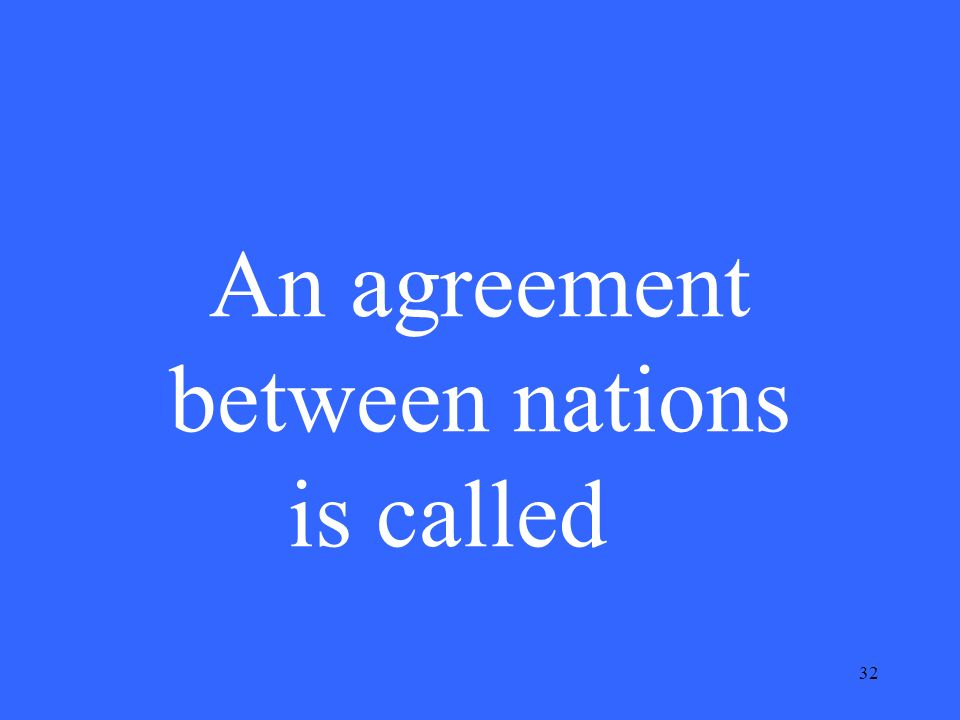 1 10 pt 15 pt 20 pt 25 pt 5 pt 10 pt 15 pt 20 pt 25 pt 5 pt 10 pt 15 32 32 an agreement between nations is called platinumwayz