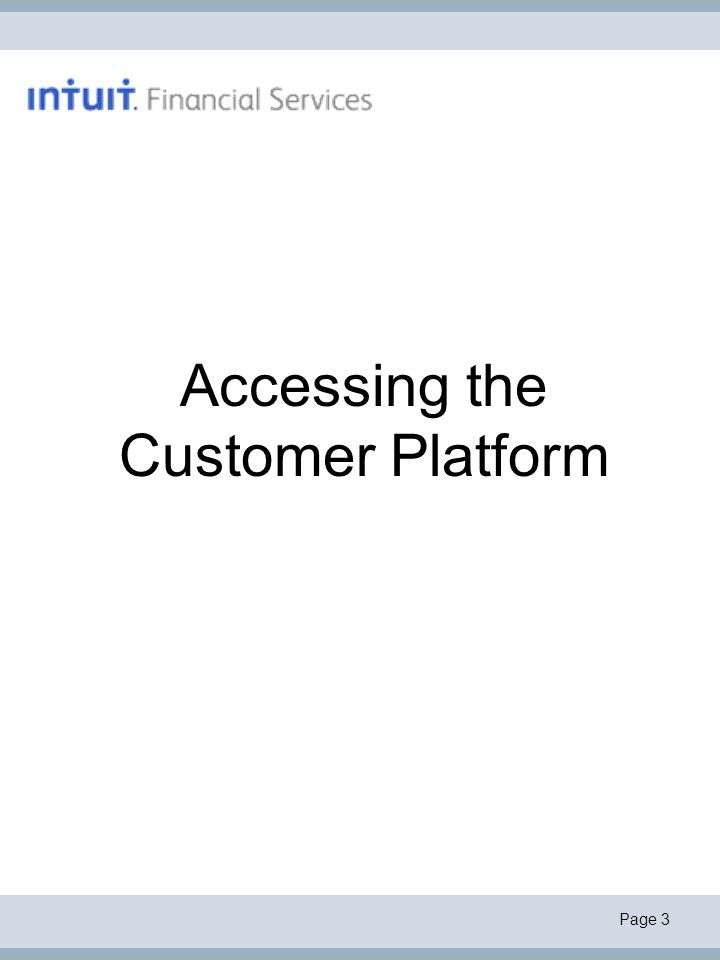 Page 3 Accessing the Customer Platform