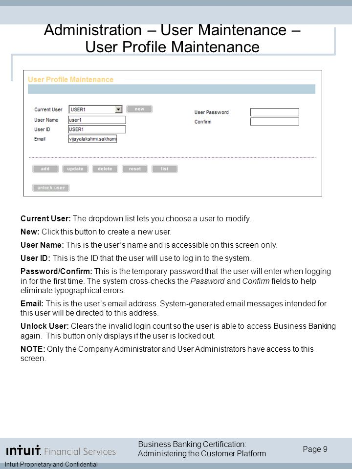 Page 9 Intuit Proprietary and Confidential Business Banking Certification: Administering the Customer Platform Current User: The dropdown list lets you choose a user to modify.