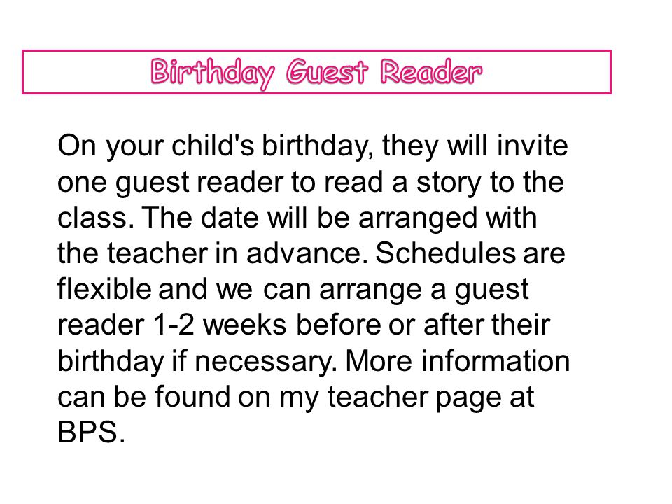 On your child s birthday, they will invite one guest reader to read a story to the class.
