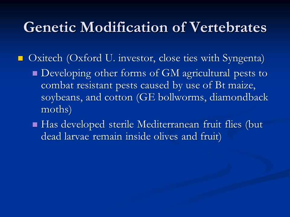 Genetic Modification of Vertebrates Oxitech (Oxford U.