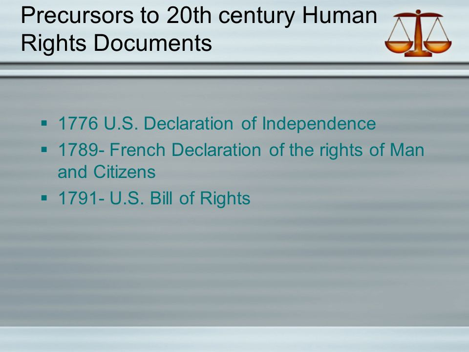 Precursors to 20th century Human Rights Documents  1776 U.S.