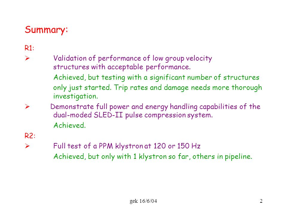 gek 16/6/042 Summary: R1:  Validation of performance of low group velocity structures with acceptable performance.