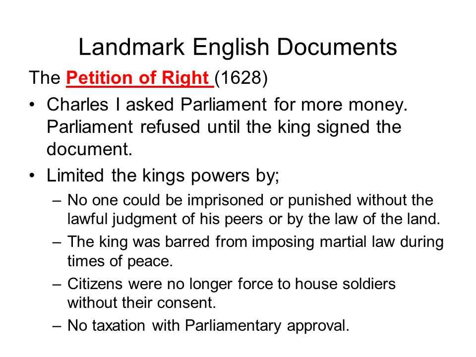 The Petition of Right (1628) Charles I asked Parliament for more money.