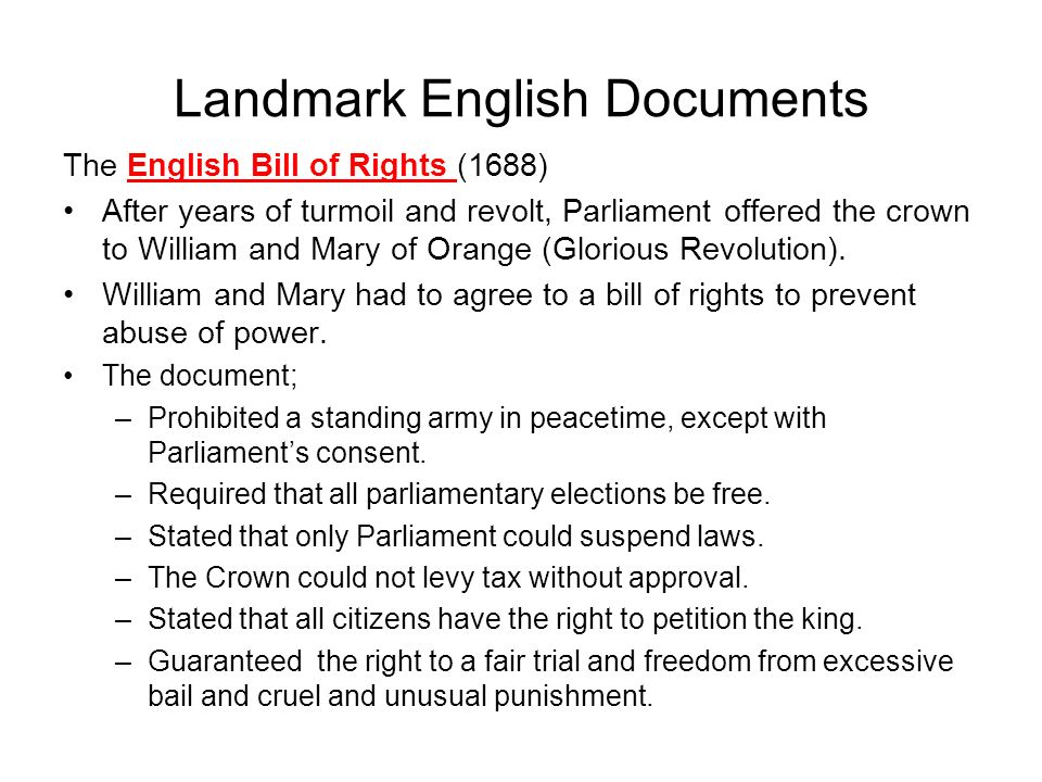 The English Bill of Rights (1688) After years of turmoil and revolt, Parliament offered the crown to William and Mary of Orange (Glorious Revolution).