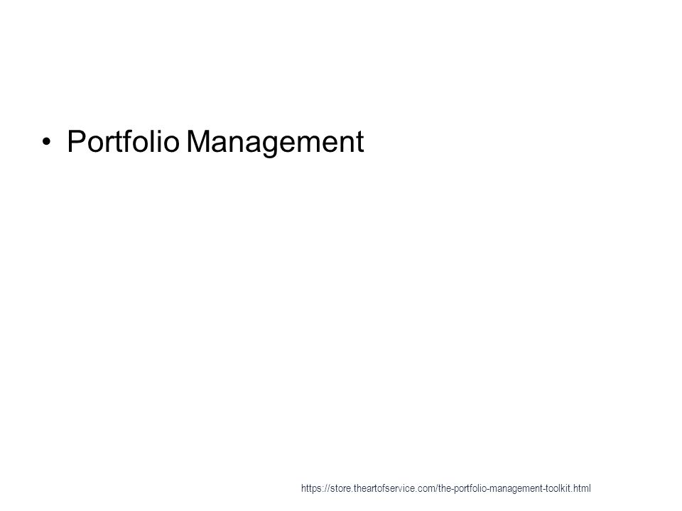 Portfolio Management https://store.theartofservice.com/the-portfolio-management-toolkit.html