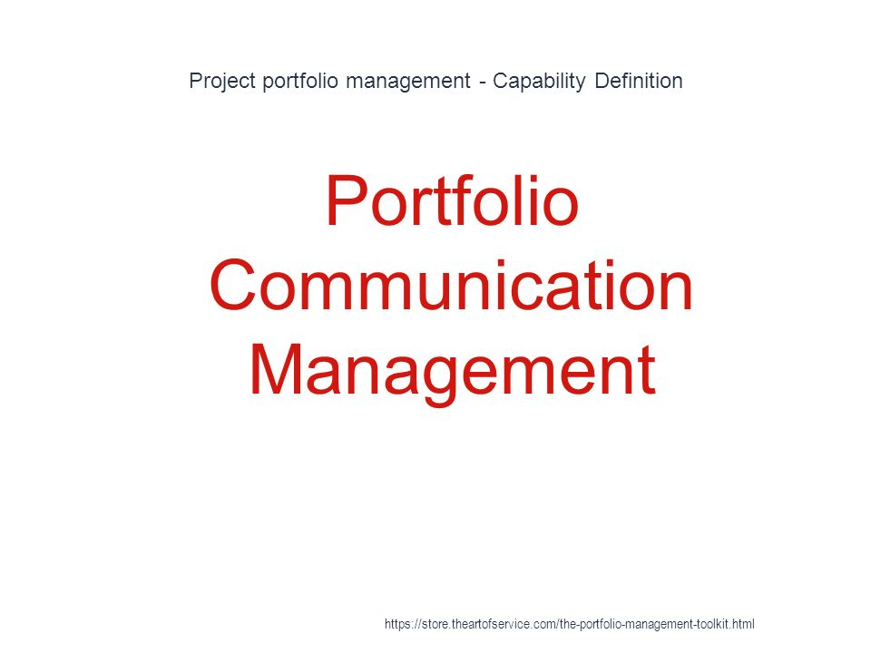 Project portfolio management - Capability Definition 1 Portfolio Communication Management https://store.theartofservice.com/the-portfolio-management-toolkit.html